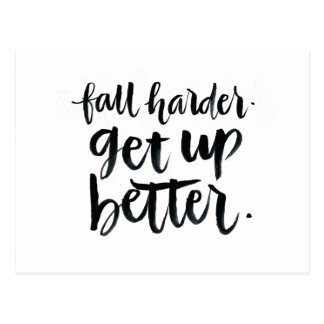 Inspirational Quotes: Fall harder. Get up better. Postcard