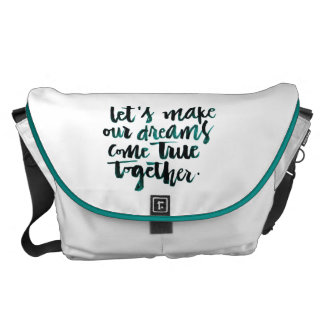 Inspirational Quotes: Let's Make Our Dreams Come.. Messenger Bag