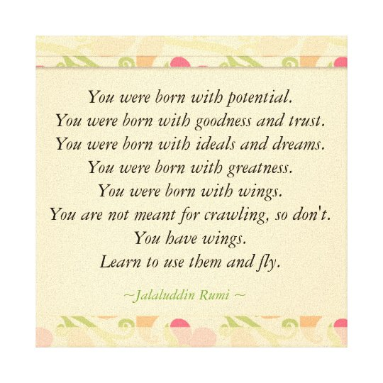 Inspirational Quotes Rumi : Born With potential Canvas