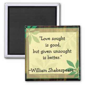 Inspirational Quotes Shakespeare Love Magnet