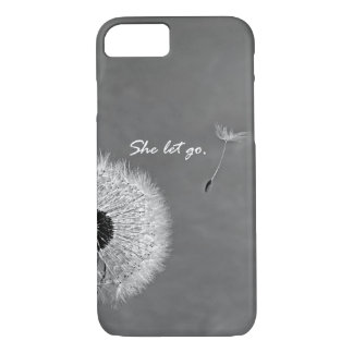 Inspirational She Let Go Quote with Dandelion iPhone 7 Case