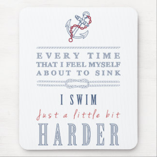 Inspirational Sink or Swim with Nautical Theme Mouse Pad
