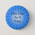 inspirational Spiritual Quote - One Day at a Time 6 Cm Round Badge