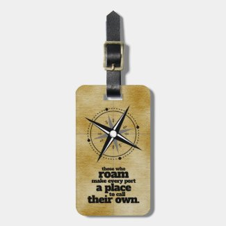 Inspirational Those Who Roam ... Luggage Tag