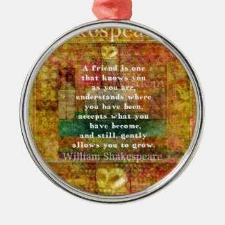 Inspirational William Shakespeare Quote FRIENDSHIP Christmas Ornament