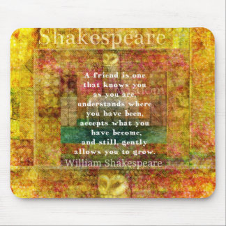 Inspirational William Shakespeare Quote FRIENDSHIP Mouse Mat
