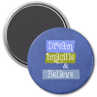 Inspirational Words: Dream, Imagine, Believe Magnet