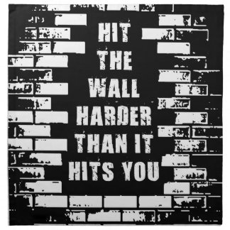 Inspirational Words - Hit The Wall Harder Napkin