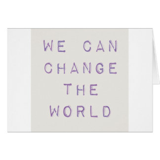 Inspirational 'you can change the world' card