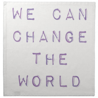Inspirational 'you can change the world' napkin