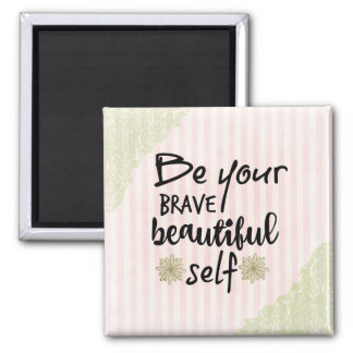 Inspire: Be Yourself Quote Square Magnet