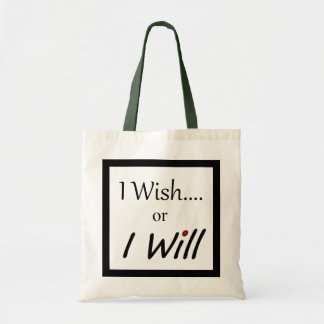 Inspire - I wish....or I Will Budget Tote Bag