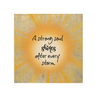 Inspire: Strong Soul Shines After Storm Quote Wood Wall Art