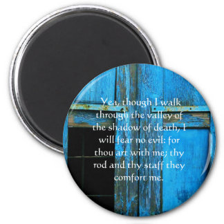 inspiring bible scripture Psalm 23:4 6 Cm Round Magnet