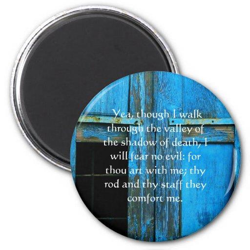 inspiring bible scripture Psalm 23:4 Refrigerator Magnet