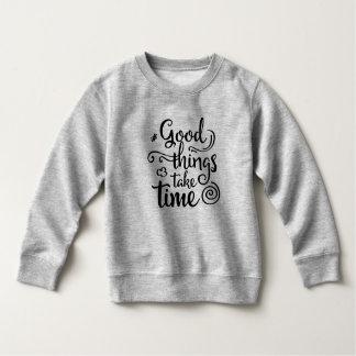 Inspiring Good Things Take Time | Sweatshirt