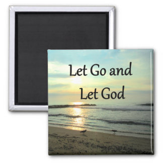 INSPIRING LET GO AND LET GOD PHOTO MAGNET