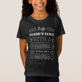 Inspiring Life and Mom's Quote | Shirt