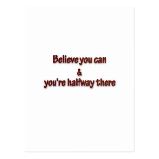Inspiring Quote - Believe you can and you're hal … Postcard
