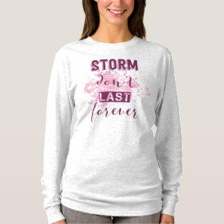 Inspiring Storm Don't Last Forever | Sleeve Shirt