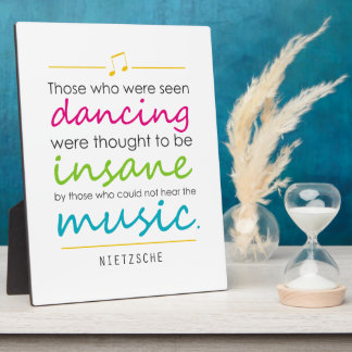 "Inspiring ""Those who were seen dancing"" Nietzsche Plaque"
