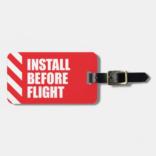 Install Before Flight Luggage Tag