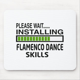 Installing Flamenco Dance Skills Mouse Pad