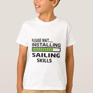 Installing Sailing Skills T-Shirt