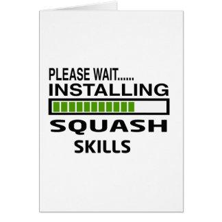 Installing Squash Skills Greeting Card