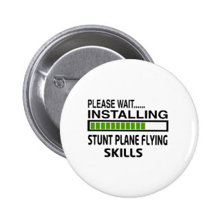 Installing Stunt Plane Flying Skills Pinback Button