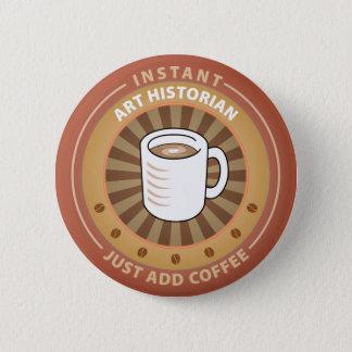 Instant Art Historian 6 Cm Round Badge
