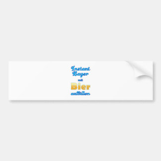 Instant Bavarian with beer fill up Bavaria Bavaria Bumper Stickers