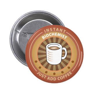 Instant Biochemist 6 Cm Round Badge
