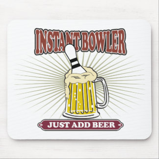 Instant Bowler Just Add Beer Mouse Pad