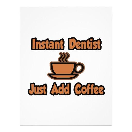 Instant Dentist...Just Add Coffee Flyer