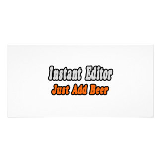 Instant Editor Just Add Beer Custom Photo Card