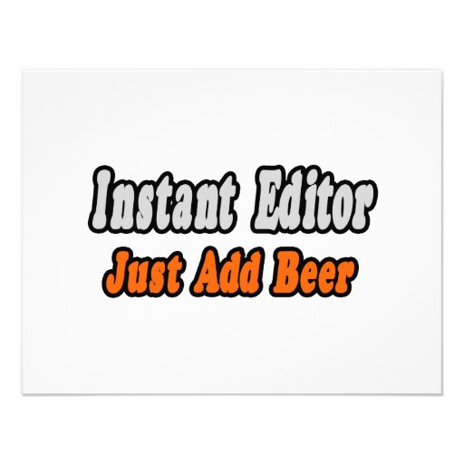 Instant Editor...Just Add Beer Invite
