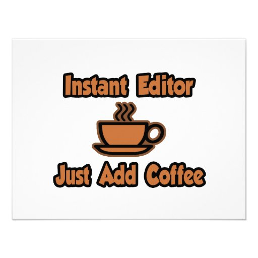 Instant Editor...Just Add Coffee Announcements