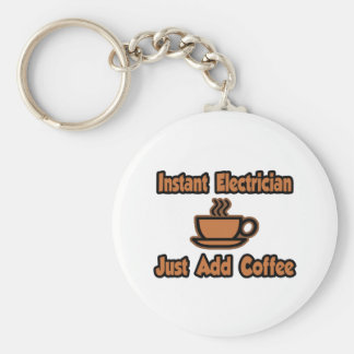 Instant Electrician...Just Add Coffee Basic Round Button Key Ring