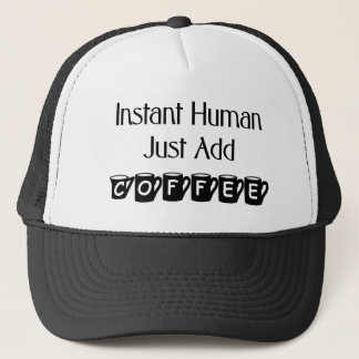 Instant Human Just Add Coffee Hat