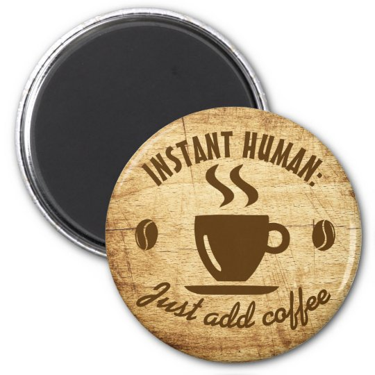 Instant Human Just Add Coffee Typography Quote 6