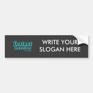 Instant Lesbian  (Pickup Line) Car Bumper Sticker