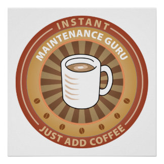Instant Maintenance Guru Posters