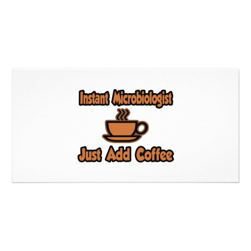 Instant Microbiologist...Just Add Coffee Photo Card Template