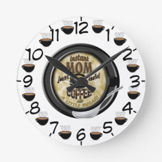 INSTANT MOM JUST ADD COFFEE (MOTHER) CLOCK