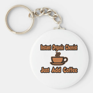 Instant Organic Chemist...Just Add Coffee Basic Round Button Key Ring