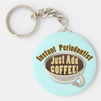 Instant Periodontist Just Add Coffee Basic Round Button Key Ring