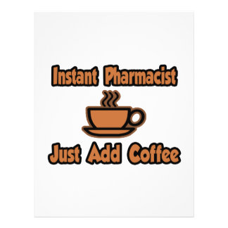 Instant Pharmacist...Just Add Coffee Flyer Design