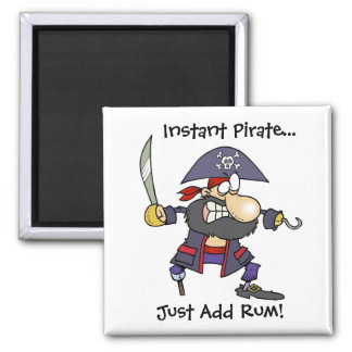 Instant Pirate...Just Add Rum! Square Magnet