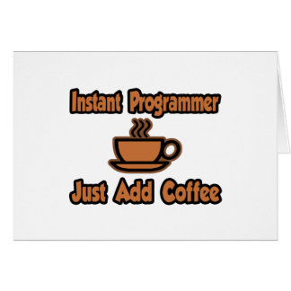 Instant Programmer...Just Add Coffee Card